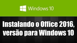 Video Windows 10 - Instalando o Office 2016 Preview para Windows 10 download MP3, 3GP, MP4, WEBM, AVI, FLV Agustus 2018