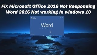 Video Fix Microsoft Office 2016 Not Responding/Word 2016 Not working in windows 10 download MP3, 3GP, MP4, WEBM, AVI, FLV Agustus 2018